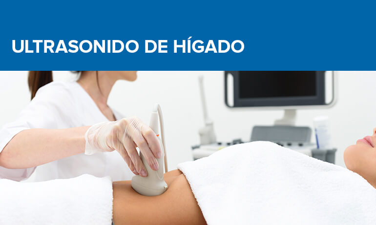 Ultrasonido de Higado y Vias Biliares